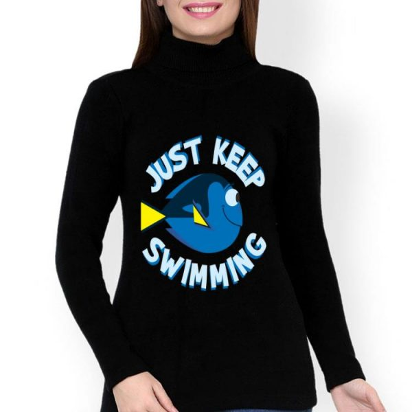 Disney Pixar Finding Dory Just Keep Swimming shirt