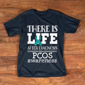 Hot There Is Life After Diagnosis Pcos Awareness shirt
