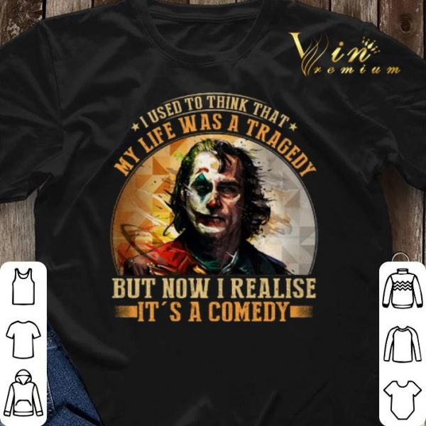Joker i used to think that my life was a tragedy but now shirt sweater