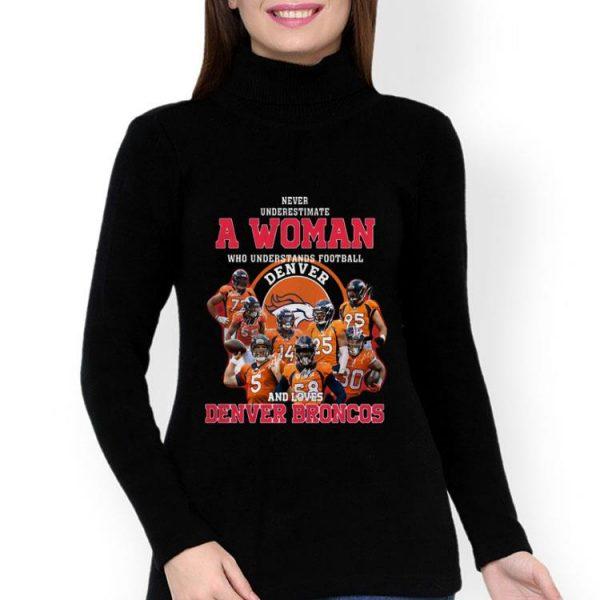 Never Underestimate A Woman Who Loves Denver Broncos shirt