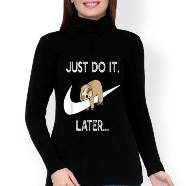 Nike Do It Later Sleepy Sloth Lazy Sloth Lover shirt