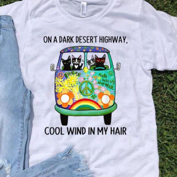 On Dark Highway A Desert Cat Cool Wind In My Hair shirt