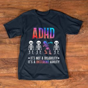 Pretty ADHD Its Not Disability Its A Different Ability Skeleton Dabbing shirt
