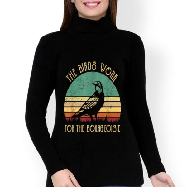 Vintage Retro The Birds Work For The Bourgeoisie shirt