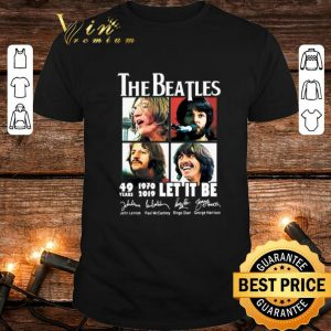 Best The Beatles 49 Years 1970-2019 Let It Be Signatures shirt