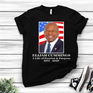 Elijah Cummings A Life Of Passion & Purpose 1951-2019 shirt