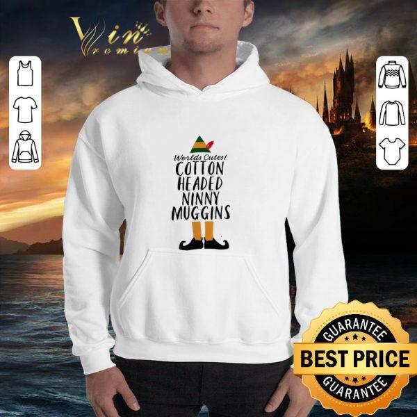 Funny Buddy Elf worlds cutest cotton headed ninny muggins shirt