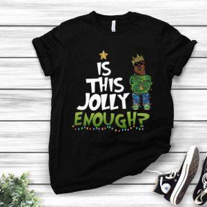 Is This Jolly Enough Christmas King Biggie shirt