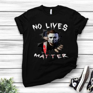 Myers Michael No Lives Matter Scary Horror Halloween shirt