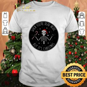 Official Skeleton when you're dead inside but it's Christmas shirt