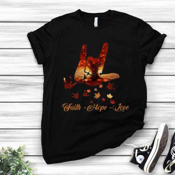 Sign Language Faith Hope Love Autumn Leaves shirt