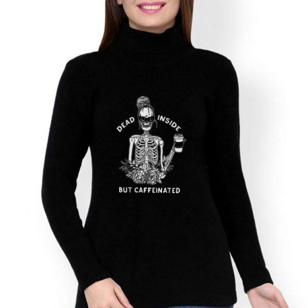 Skeleton Dead Inside But Caffeinated shirt