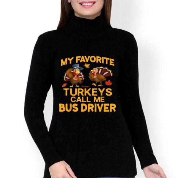 Thanksgiving My Favorite Turkeys Call Me School Bus Driver shirt