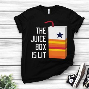 The Juice Box Is Lit Houston Astros Texas shirt