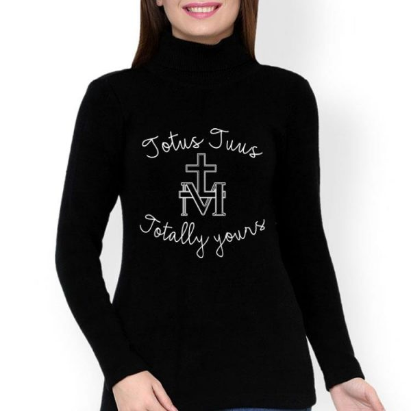 Totus Tuus Totally Yours Virgin Mary Mother Of God shirt