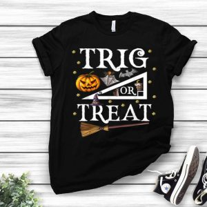 Trig Or Treat Halloween Math Teacher shirt