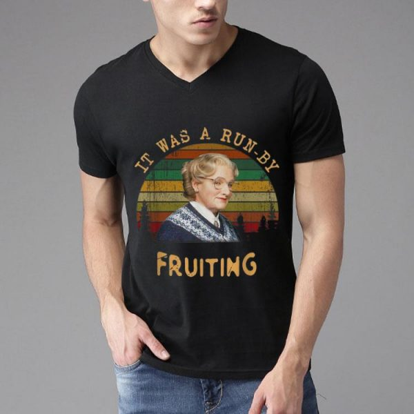 Vintage Mrs Doubtfire It Was A Run By Fruiting shirt