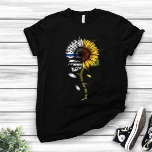 You Are My Sunshine Sunflower Police American Flag shirt