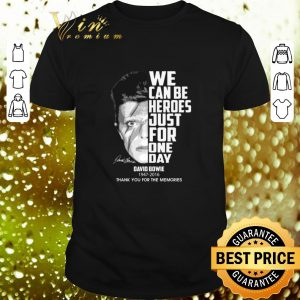 Cheap David Bowie 1947-2016 we can be heroes just for one day shirt