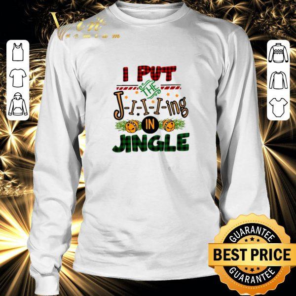 Cheap I put the Jing in Jingle Christmas shirt