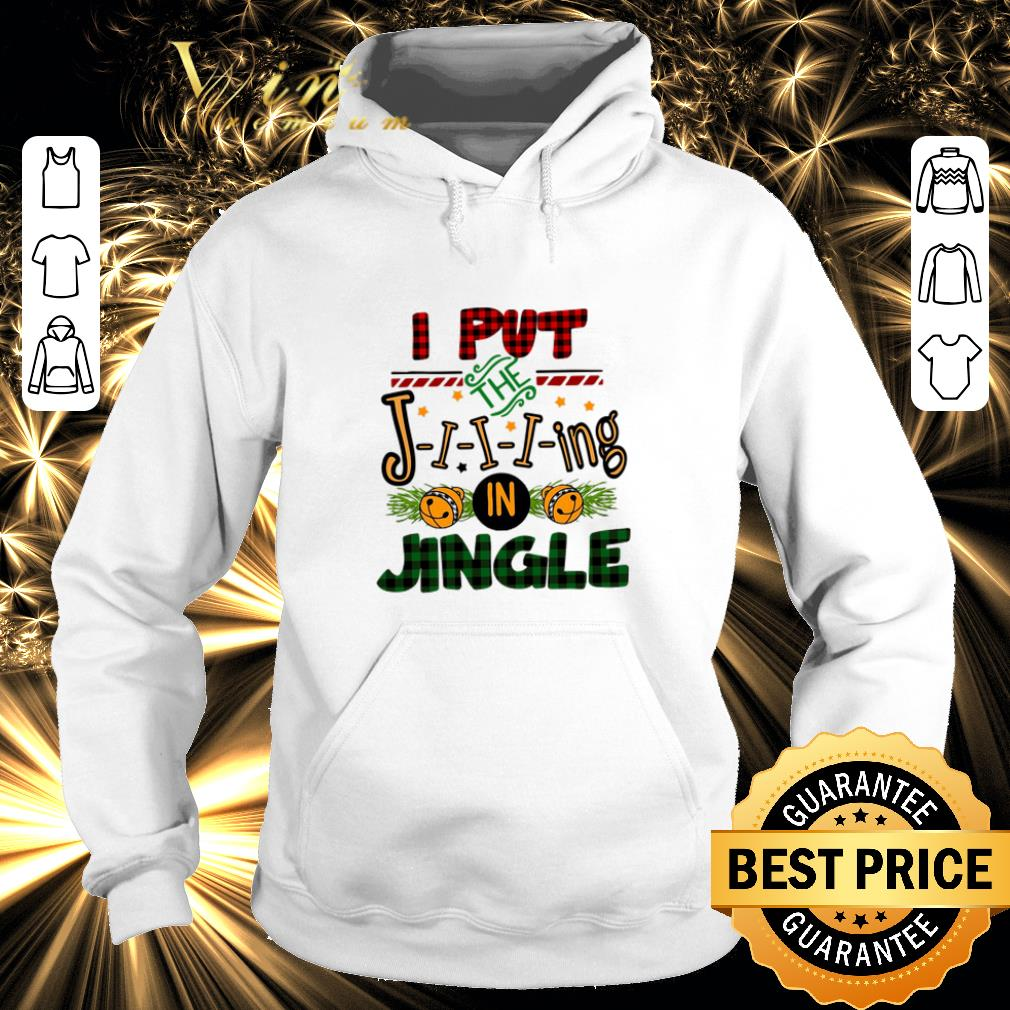 Cheap I put the Jing in Jingle Christmas shirt 4 2 - Cheap I put the Jing in Jingle Christmas shirt
