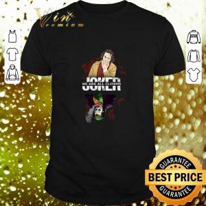 Cheap Joker we are all clowns Halloween shirt