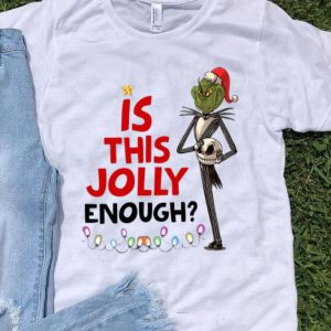 Christmas Grinch Jack Skellington Is This Jolly Enough shirt