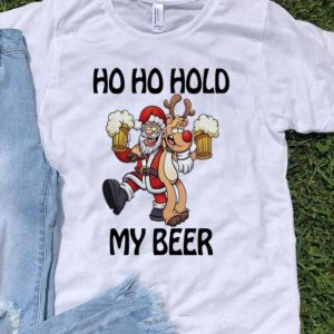 Christmas Santa Claus And Reindeer Ho Ho Hold My Beer shirt