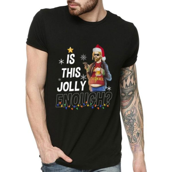 Fat Thor God Of Thunder Is This Jolly Enough Christmas shirt