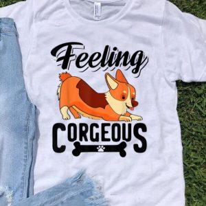 Feeling Corgeous Pembroke Welsh Corgi Dog Lover shirt