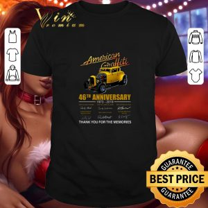 Funny American Graffiti 46th anniversary 1973-2019 thank you for the memories shirt
