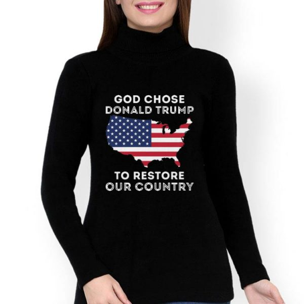 God Chose Donald Trump To Restore Our Country American Flag shirt