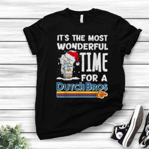 It's The Most Wonderful Time For A Dutch Bros Coffee Christmas shirt