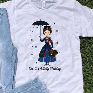 Mary Poppins Oh It's A Jolly Holiday Christmas shirt