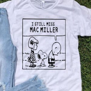 Peanuts Charlie Brown I Still Miss Mac Miller shirt