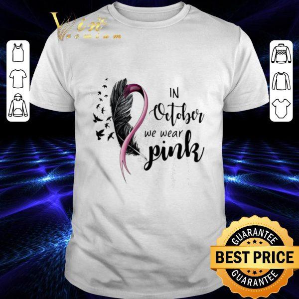 Premium Breast cancer Awareness In october we wear pink shirt