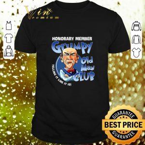 Premium Honorary member Grumpy old man club telling it like it is shirt