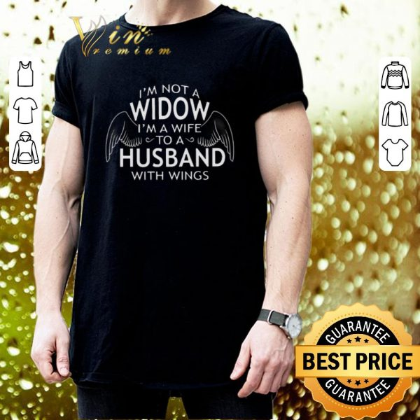 Premium I'm not a widow i'm a wife to a husband with wings shirt