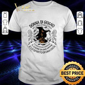 Premium Witch Donna di giugno ha l'anima di una strega il fuoco di una leonessa shirt