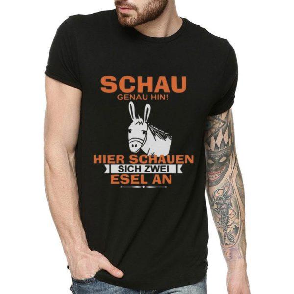 Schau Genau Hin Hier Schauen Sich Zwei Esel An shirt