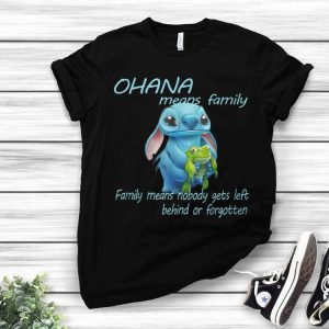 Stitch Ohana Means Family Means Nobody Get Left Behind shirt