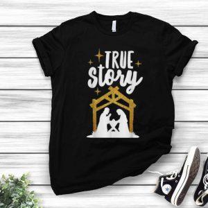 True Story Christians Christmas shirt