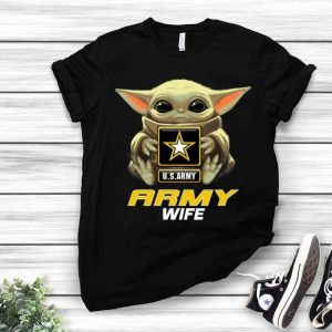Army Wife Baby Yoda Hug U.S.ARMY shirt