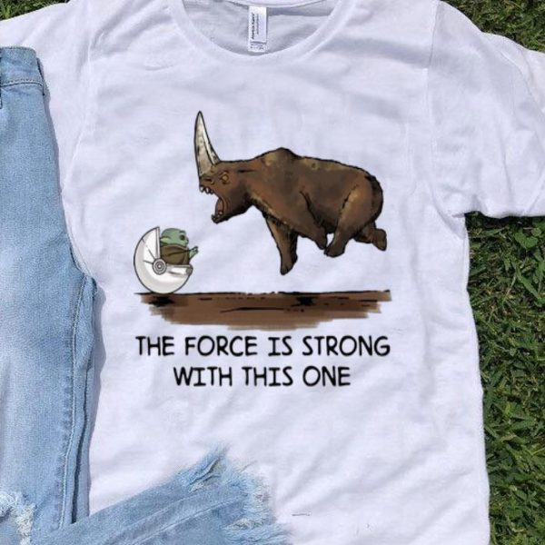 Baby Yoda And Rhino The Force Is Strong With This One shirt