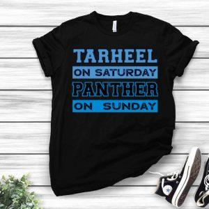 Carolina Football Tarheel On Saturday Panther On Sunday shirt