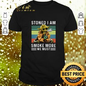 Cheap Baby Yoda Stoned I am smoke more we must vintage shirt