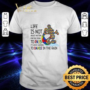 Funny Mickey Autism life is not about waiting for the storm pass dance shirt