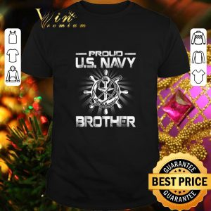 Funny Proud U.S. Navy Brother shirt