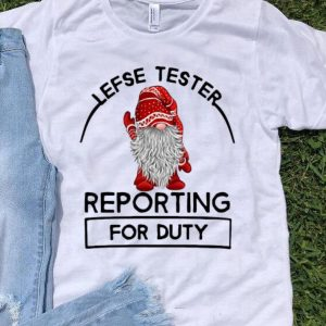 Gnomie Lefse Tester Reporting For Duty Christmas shirt