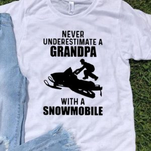 Never Underestimate A Grandpa With A Snowmobile shirt